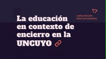 """Inscriben al ciclo de capacitaciones """"Educación Universitaria en Contextos de Encierro"""""""