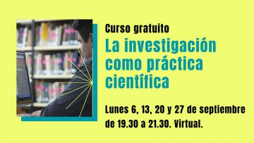 La investigación como práctica científica será la temática de un curso gratuito